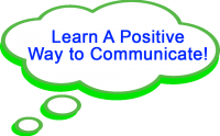 Learn A Positive Way to Communicate