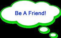 be a friend1